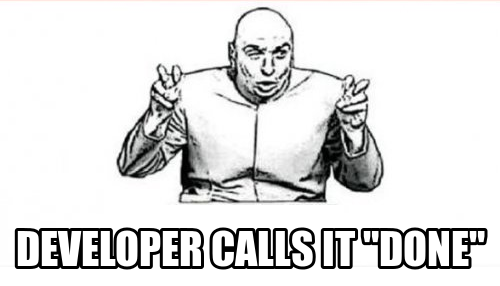developer calls it done meme exploratory tests rafazzevedo