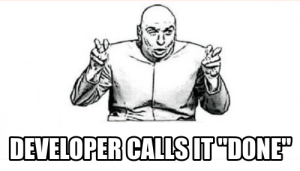 Developer-Calls-It-Done-Meme